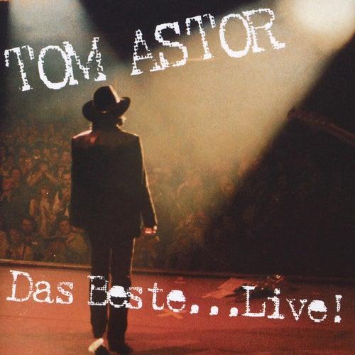 Best Of - Live von Tom Astor
