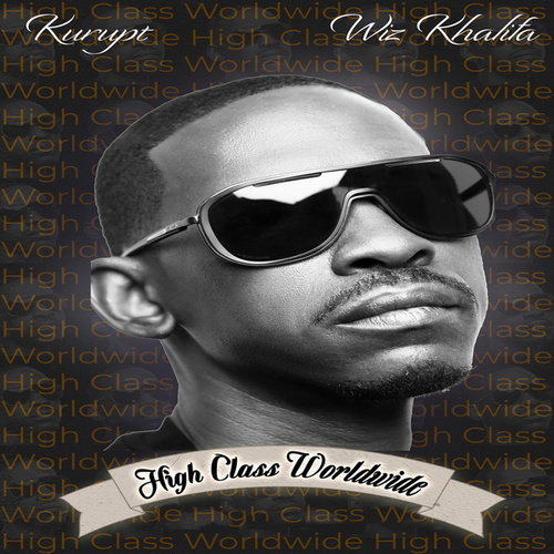 High Class Worldwide  (feat. Wiz Khalifa) by Kurupt