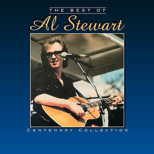 The Best Of Al Stewart - Centenary Collection de Al Stewart