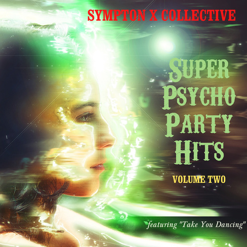 Super Psycho Party Hits - Featuring 'Take You Dancing' (Vol. 2) de Sympton X Collective