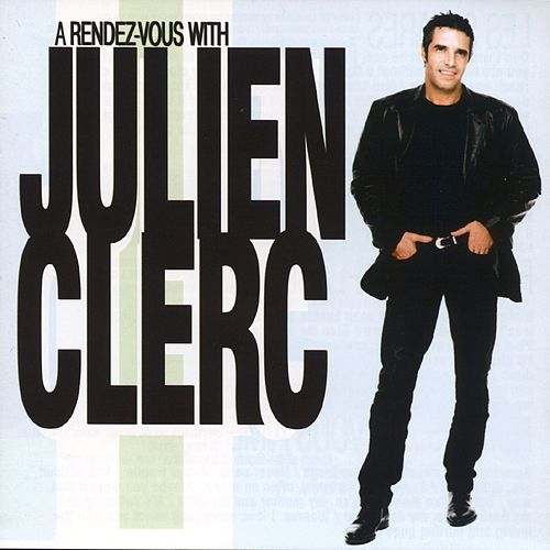 A Rendez-Vous With Julien Clerc de Julien Clerc