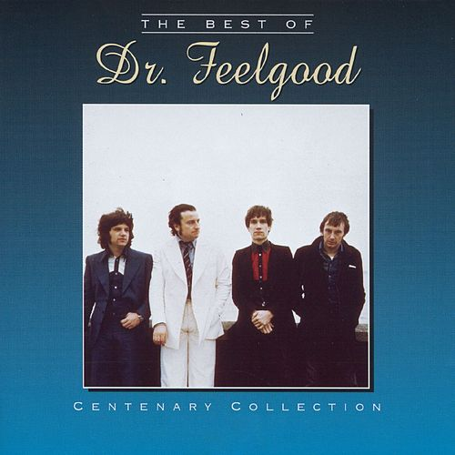 The Centenary Collection - Best Of Dr Feelgood de Dr. Feelgood