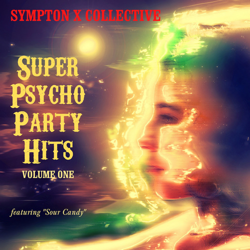 Super Psycho Party Hits - Featuring 'Sour Candy' (Vol. 1) de Sympton X Collective