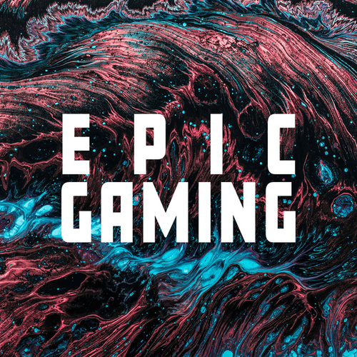 Epic Gaming by Various Artists