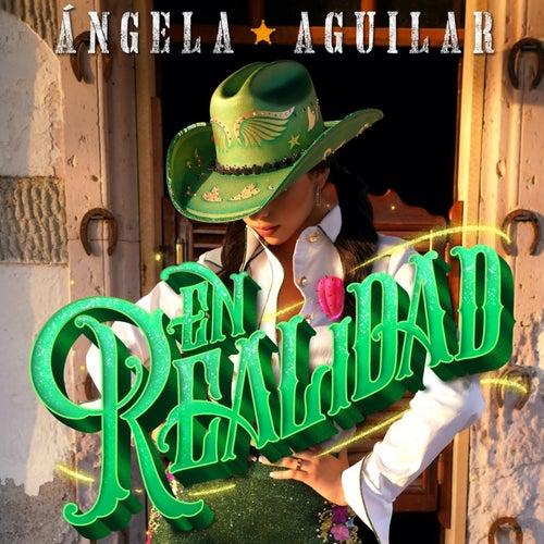 En Realidad by Ángela Aguilar