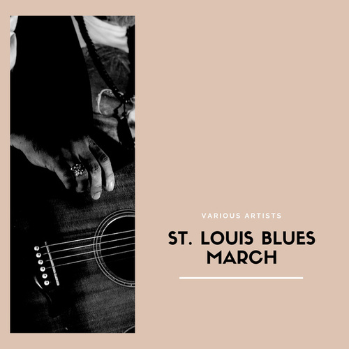 St. Louis Blues March by Various Artists