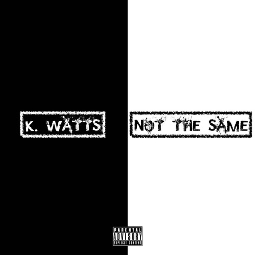 Not The Same fra K. Watts