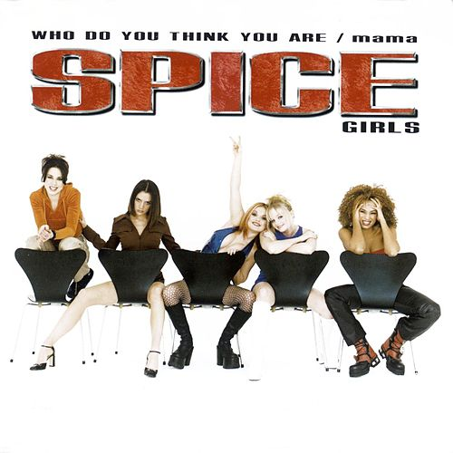 Mama/Who Do You Think You Are de Spice Girls
