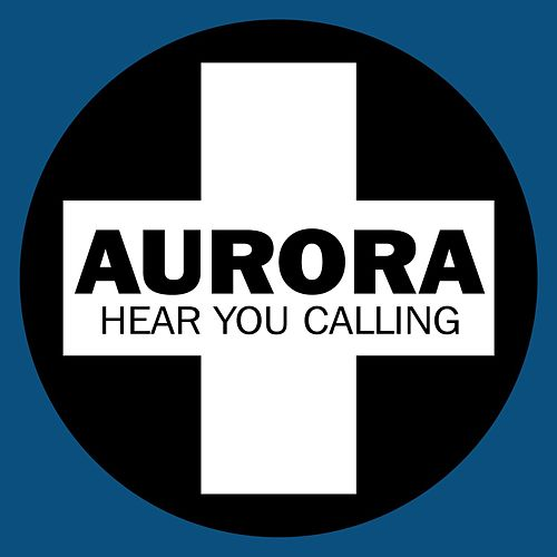 Hear You Calling von Aurora
