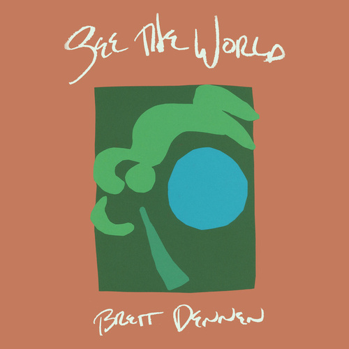 See the World by Brett Dennen
