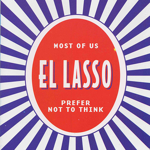 Most of Us Prefer Not to Think by Lasso