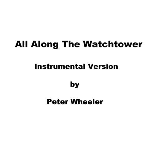 All Along the Watchtower (Instrumental) de Peter Wheeler