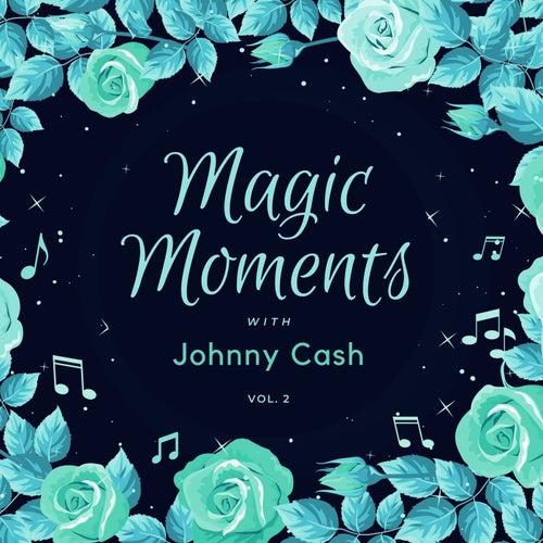 Magic Moments with Johnny Cash, Vol. 2 von Johnny Cash