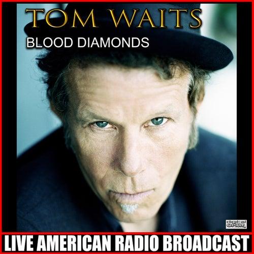 Blood Diamonds (Live) by Tom Waits