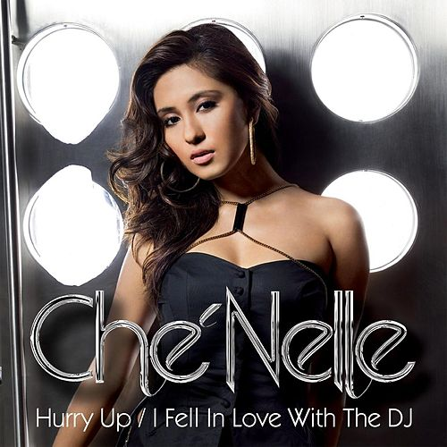 Hurry Up by Che'Nelle