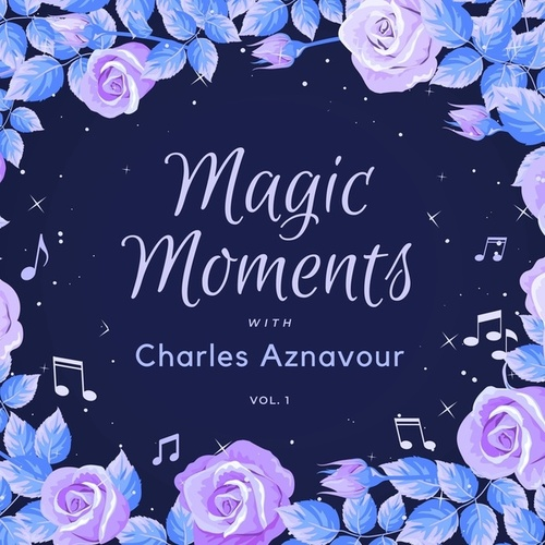 Magic Moments with Charles Aznavour, Vol. 1 von Charles Aznavour
