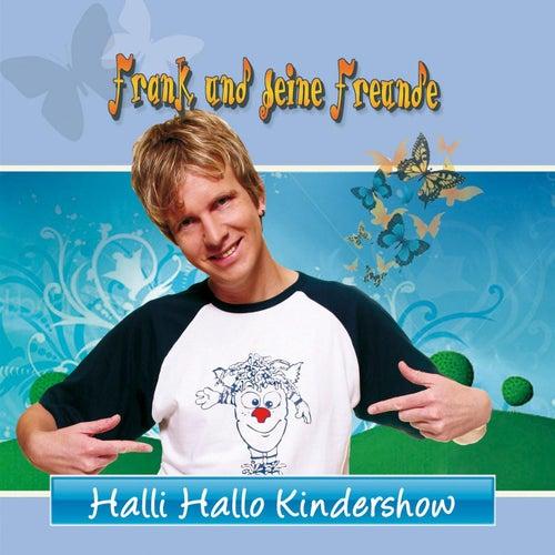 Halli Hallo Kindershow von Frank Und Seine Freunde (