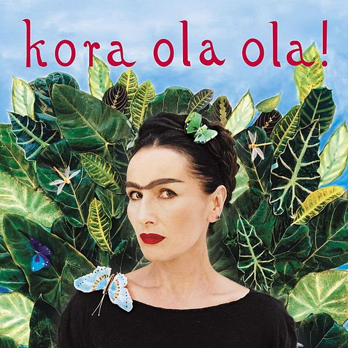 Kora Ola Ola! [2011 Remaster] (2011 Remaster) by Los Kora