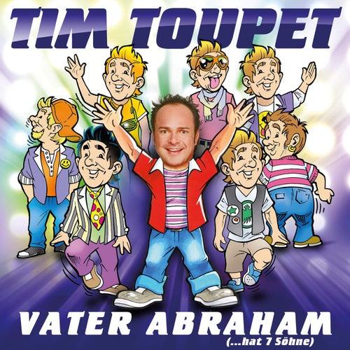 Vater Abraham von Tim Toupet