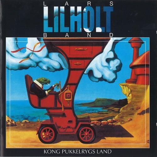 Kong Pukkelrygs Land by Lars Lilholt Band