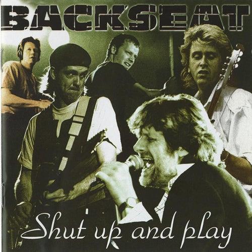 Shut Up And Play von Backseat