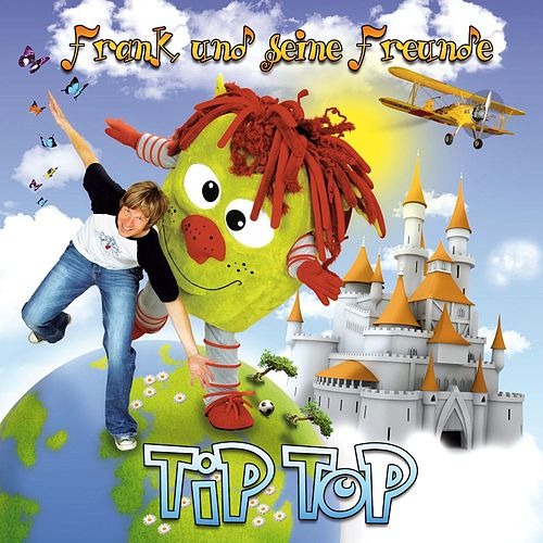 Tip Top von Frank Und Seine Freunde (