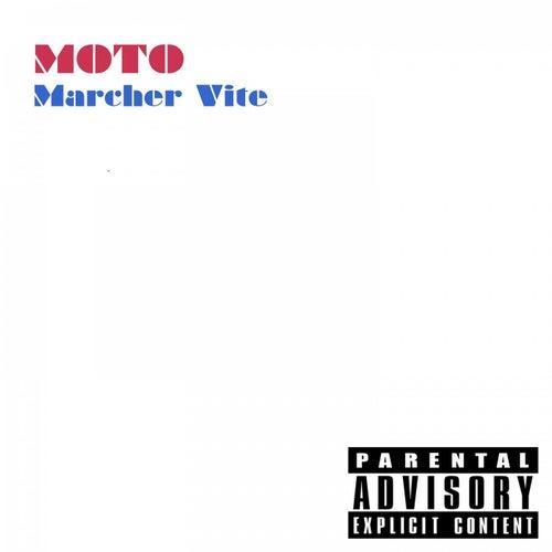 Marcher vite by MOTO