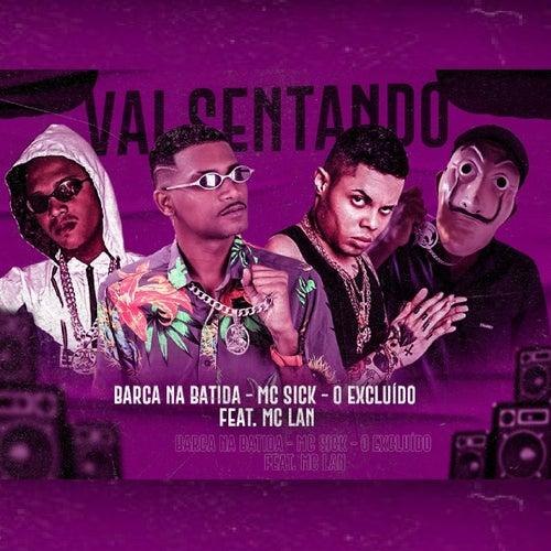 Vai Sentando (feat. Mc Lan) (Brega Funk) by Mc Sick Barca Na Batida