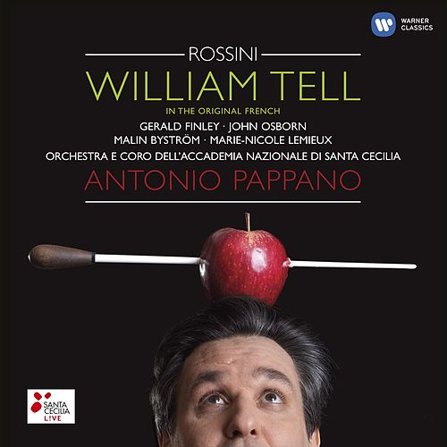 Rossini: William Tell de Antonio Pappano