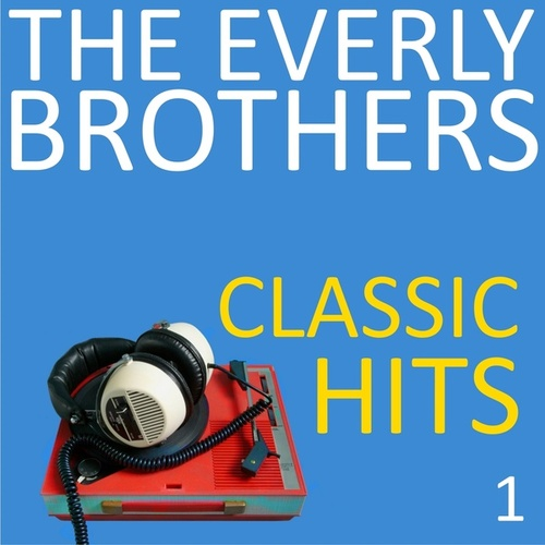 Classic Hits, Vol. 1 de The Everly Brothers