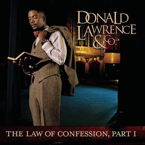 The Law Of Confession: Part I von Donald Lawrence