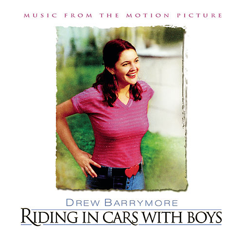Riding In Cars With Boys - Music From The Motion Picture de Original Soundtrack