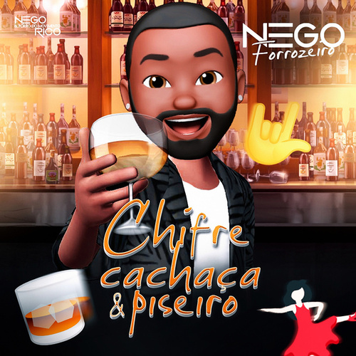 Nego Forrozeiro: Chifre, Cachaça & Piseiro by Nego Rico & Forró do Movimento