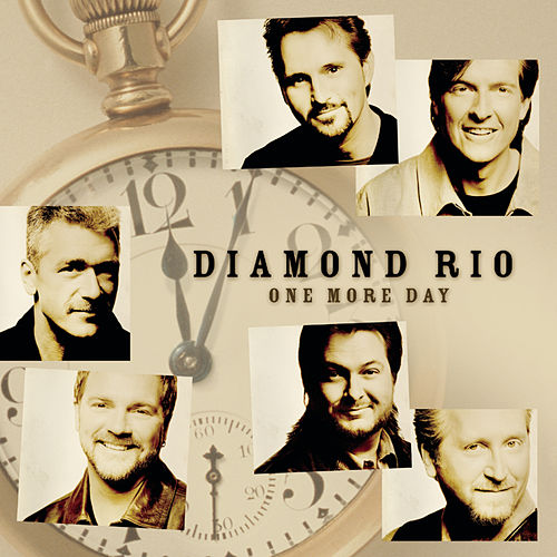One More Day by Diamond Rio