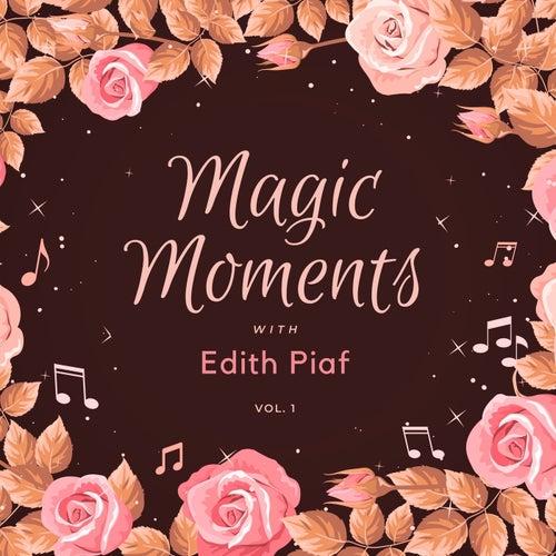 Magic Moments with Edith Piaf, Vol. 1 de Edith Piaf