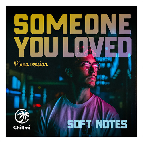 Someone you loved (Piano Version) by The Softnotes
