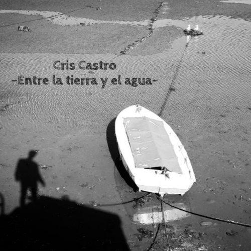 Entre la tierra y el agua de CrisCastro