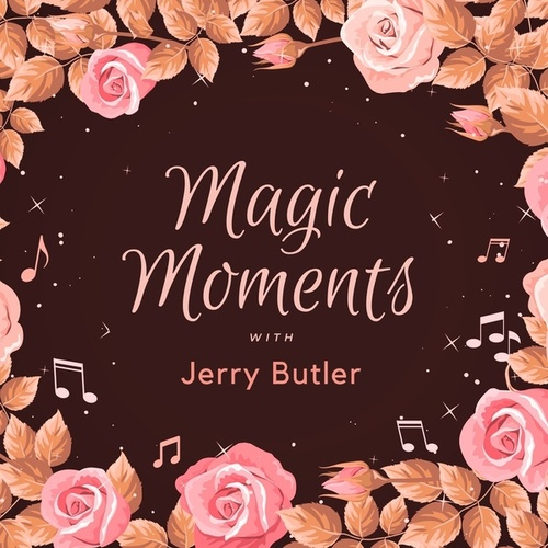 Magic Moments with Jerry Butler by Jerry Butler