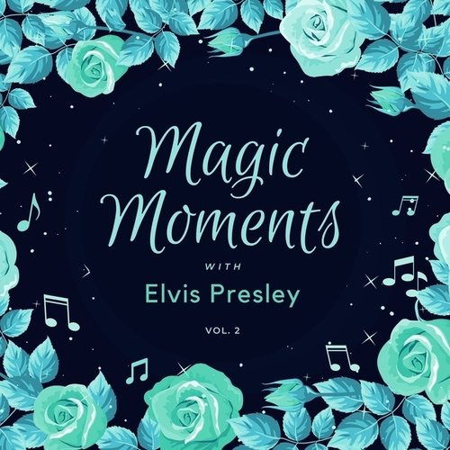 Magic Moments with Elvis Presley, Vol. 2 von Elvis Presley