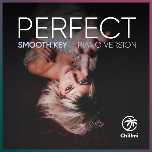 Perfect (Piano Version) von Smooth Key