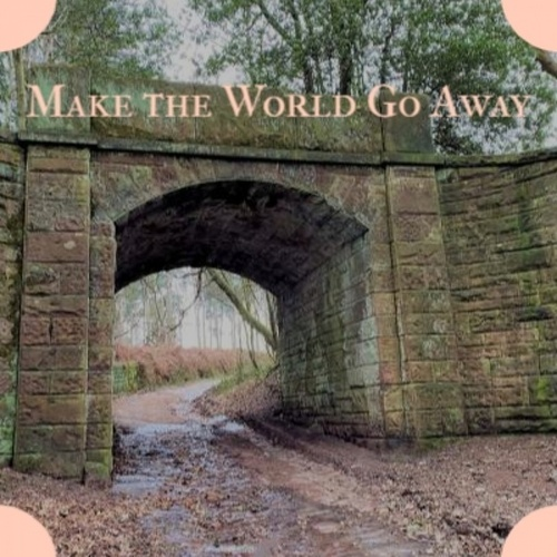 Make the World Go Away by Various Artists