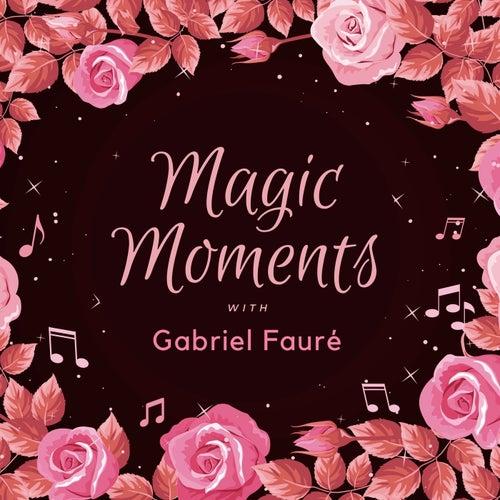 Magic Moments with Gabriel Fauré de Gabriel Fauré