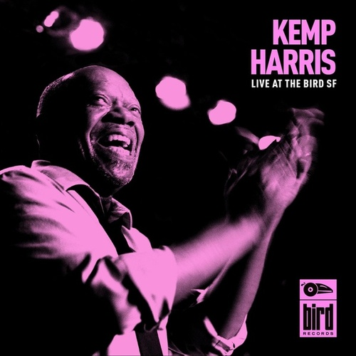 Live at the Bird SF by Kemp Harris