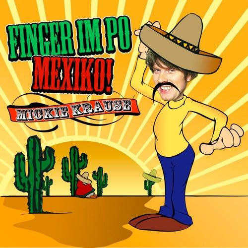 Finger Im Po Mexiko von Mickie Krause