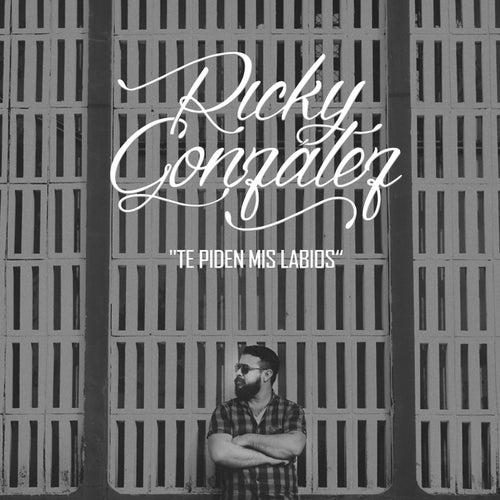 Te Piden Mis Labios by Ricky Gonzalez