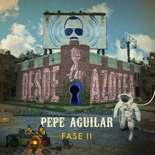 Desde la Azotea - Fase II by Pepe Aguilar