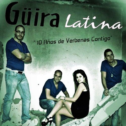10 Años de verbenas contigo de Güira Latina