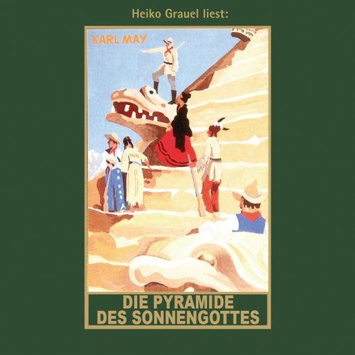 Die Pyramide des Sonnengottes - Karl Mays Gesammelte Werke, Band 52 (ungekürzte Lesung) von Karl May