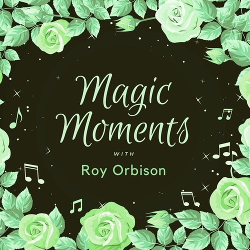 Magic Moments with Roy Orbison fra Roy Orbison