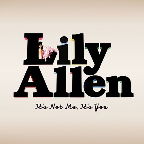 It's Not Me, It's You von Lily Allen